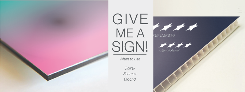 Give me a sign – when to use Correx®, Foamex, Dibond?